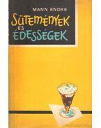 Sütemények és édességek - Mann Endre