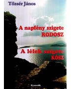 A NAPFÉNY SZIGETE, RODOSZ - A LÉLEK SZIGETE KÓSZ - ÜKH 2008 - Tőzsér János