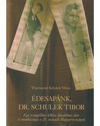 Édesapánk, Dr. Schulek Tibor - Thurnayné Schulek Vilma