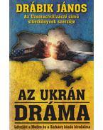 Az ukrán dráma - Drábik János