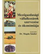 Mezőgazdasági vállalkozások szervezése és ökonómiája - Dr. Magda Sándor