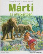 Márti az állatkertben - Gilbert Delahaye, Marcel Marlier