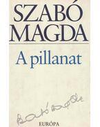 A pillanat (dedikált) - Szabó Magda