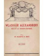 Wladimir Alexandroff - Ifj. Rozsnyó R. Ernő