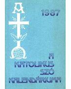 A Katolikus Szó kalendáriuma 1987 - --