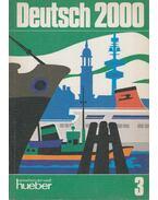 Deutsch 2000 - Eine Einführung in die moderne Umgangssprache Band 3. - --