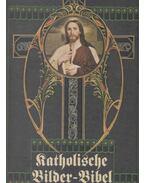 Katolische Bilder-Bibel - --