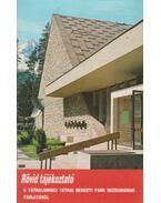 Rövid tájékoztató a tátralomnici Tátrai Nemzeti Park múzeumának tárlatáról - --