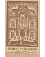 Tájékoztató a Fővárosi Szabó Ervin Könyvtár központjáról - --