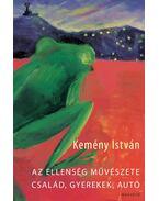 Az ellenség művészete - Család, gyerekek, autó - Kemény István