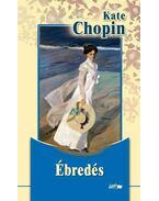 Ébredés - Kate Chopin