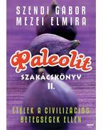 Paleolit szakácskönyv II. - Szendi Gábor, Mezei Elmira