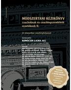 Módszertani kézikönyv coachoknak és coachingszemléletű vezetőknek II. - Komócsin Laura (szerk.)