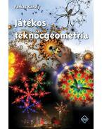 JÁTÉKOS TEKNŐCGEOMETRIA - Farkas Károly