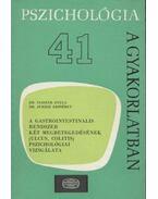 A gastrointestinalis rendszer két megbetegedésének (ulcus, colitis) pszichológiai vizsgálata - Juhász Erzsébet, Császár Gyula