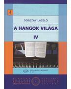 A HANGOK VILÁGA IV. - Dobszay László