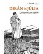 Dirán és Júlia - Dávid Csaba