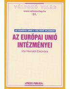Az Európai Unió intézményei - Hernádi Eleonóra