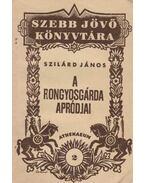 A Rongyosgárda apródjai - Szilárd János