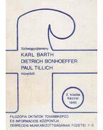 Szöveggyűjtemény Karl Barth, Dietrich Bonhoeffer, Paul Tillich műveiből - Poór József