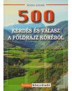 500 Kérdés és válasz a földrajz köréből - Rózsa Endre