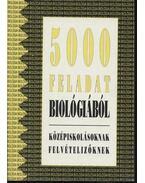5000 feladat biológiából - Molnár Katalin, Mándics Dezső, Kropog Erzsébet