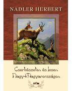 Cserkészeten és lesen Nagy-Magyarországon - Nadler Herbert