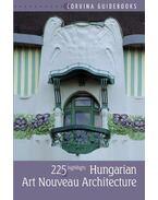 Hungarian Art Nouveau Architecture (Magyar szecessziós építészet - angol nyelvű) - Bede Béla