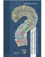 Pénzügypolitika, gazdaságpolitika - Botos Katalin