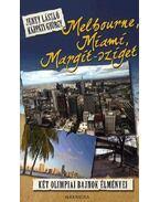 Melbourne, Miami, Margit-sziget - Két olimpiai bajnok élményei - Jeney László, Kárpáti György