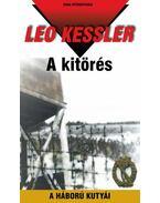 A KITÖRÉS - A HÁBORÚ KUTYÁI 28. - Leo Kessler