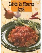 Csípős és fűszeres ízek - Kovács Mária