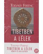 Tibetben a lélek - Tolvaly Ferenc