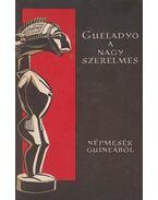 Gueladyo, a nagy szerelmes - Kende István