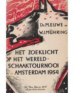 Het zoeklicht op het Wereldschaaktournooi Amsterdam 1954 - Dr. M. Euwe