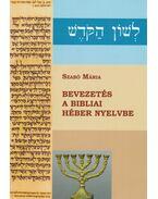 Bevezetés a bibliai héber nyelvbe - Szabó Mária