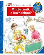 Mi történik a kórházban? - Andrea Erne