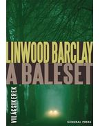 A baleset - Linwood Barclay