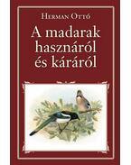A madarak hasznáról és káráról - Nemzeti Könyvtár 6. - Herman Ottó