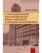 A nyugdíjrendszer Magyarországon Mária Teréziától a II. világháborúig - Kozári Monika