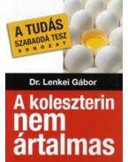 A koleszterin nem ártalmas - Dr. Lenkei Gábor