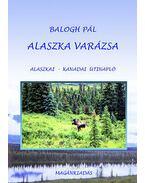 Alaszka varázsa - Balogh Pál