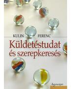 Küldetéstudat és szerepkeresés - Kulin Ferenc