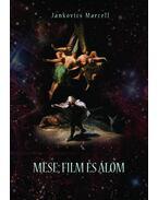 MESE, FILM ÉS ÁLOM I-II. - Jankovics Marcell