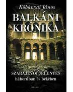 Balkáni krónika - Szarajevói jelentés - Kőbányai János