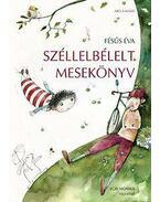 Széllelbélelt mesekönyv - Fésüs Éva