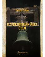 Dzurkhithján Ábel útjai - Dávid Csaba