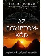 Az Egyiptom-kód - A piramisok rejtélyének megoldása - Robert Bauval
