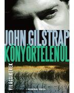 Könyörtelenül - John Gilstrap