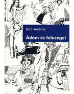 Ádám és feleségei - Bíró András